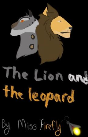 The Lion and the Leopard by MissFirefly227