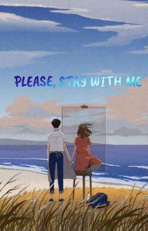 Please, Stay With Me by dee_fitrie