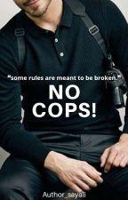 No Cops! by author_sayali