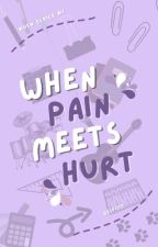 When Pain Meets Hurt by seifics
