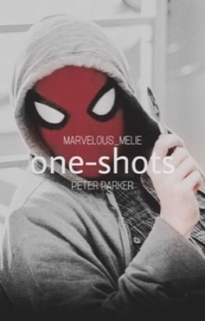 Peter Parker One-Shots  by iloveyou3000_