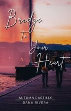 Bridge To Your Heart (Published by Bookware Publishing) by AutumnCastillo