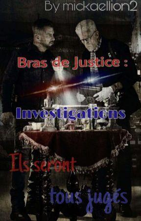 Bras de Justice : Investigations [Projet arrêté, réécriture envisagée]  by mickaellion2
