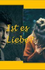 Ist es Liebe? Shawn Mendes Fanfiction by LLShawnlove