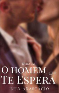 O HOMEM QUE TE ESPERA 1 [COMPLETO] cover