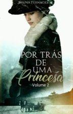 Por trás de uma Princesa by Bruna9292