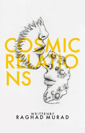 COSMIC RELATIONS | ✓ by RaghaddMurad
