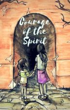 Courage of the Spirit {Fanfiction Book 1} by Velfman