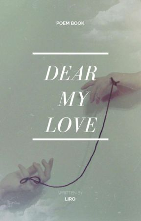Dear My Love ♡Poem Book♡ by StrawberryLiro