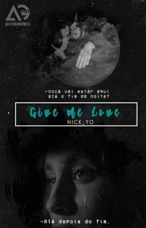 Give Me Love by Nick_yo
