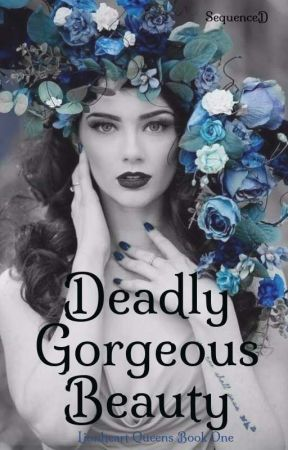 [SAMPLE] Deadly Gorgeous Beauty (Lionheart Queens Series) by SequenceD