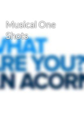 Musical One Shots by NoHetero_