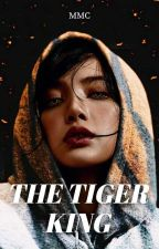 The Tiger King (Chaelisa) by Dreamofshadows