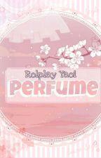 ✿.Perfume.✿||чασι яσℓρℓαч|| by _limoncitaaaah_