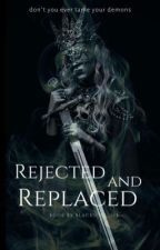 Rejected and Replaced by blacksoul_123