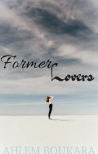 Former Lovers by AhSwiift