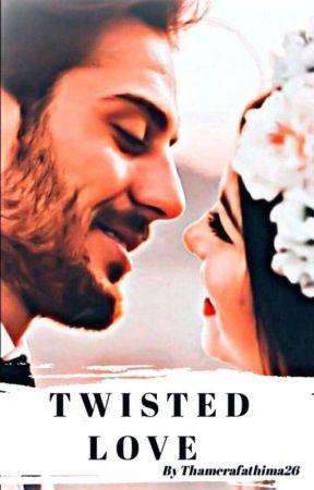Twisted Love by Thamerafathima26