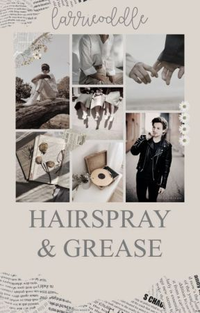 Hairspray and grease • l.s. by larrieoddle