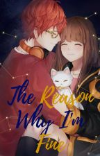 The Reason Why I'm Fine (707 X Reader) by Shika-sheee