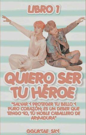 Quiero ser tu Héroe© [Resubiendo] ✧ YoonMin    Libro 1 by gguktae_shy