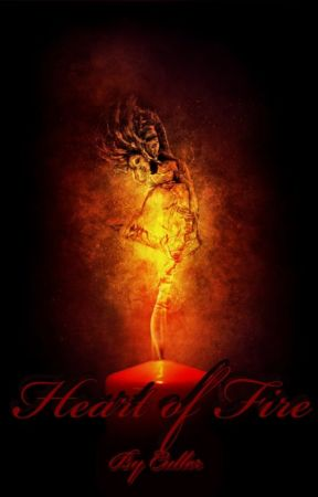 Heart of Fire by hewholivesinthedark