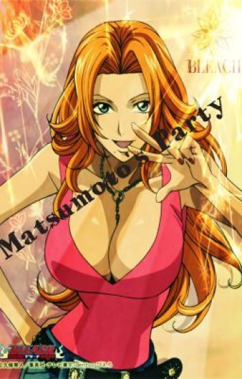 Matsumoto's Party (Bleach Fanfiction) [Completed]