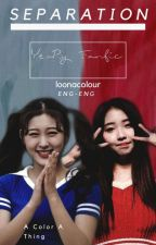 SEPARATION ENG-ENG  [YeoRy☆] by loonacolour