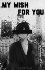 My Wish for You [yato x reader] by Clover-chann