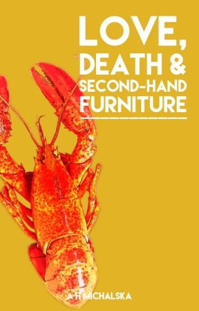 Love, Death & Second-hand Furniture | Complete by Marigold91