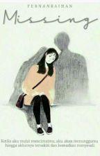 Missing by FernanRaihan