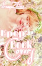 Kpop Book Covers ; [requests closed] by dreamZtime