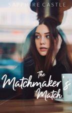 The Matchmaker's Match by SaphCastlexx