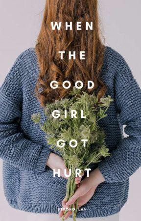 When Good Girl Got Hurt by Strong_LAV