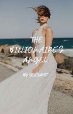 The Billionaire's Angel ni YellowDaff