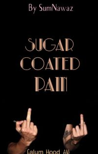 Sugar Coated Pain [Boxer!Calum Hood AU] PUBLISHED -- SAMPLE ONLY cover