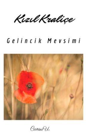 Kızıl Kraliçe 2: Gelincik Mevsimi by Cansumucansu