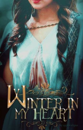 WINTER IN MY HEART | game of thrones by Appocalipse