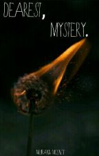 Dearest, Mystery. by muiramaid