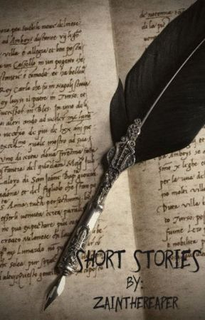 Short Stories  by ZaintheReaper