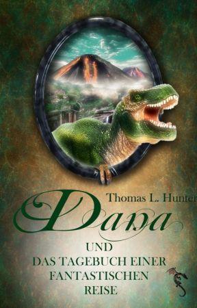 Dana und das Tagebuch einer fantastischen Reise (Danas Abenteuer 4) by ThomasLHunter
