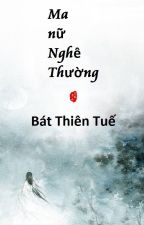 [BHTT] Edit - Ma nữ Nghê Thường - Bát Thiên Tuế - Phần I by Moon_light_Ss