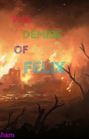 The Demise of Fełix by Calab__