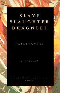 Slave Slaughter Dragneel (NaLu AU) cover
