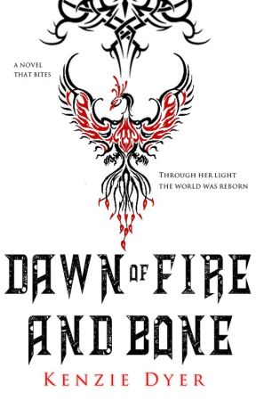 Dawn of Fire and Bone (Book 3) by KenzDyer