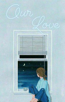 Our Love - Anh Ấy Đã Thích Tôi Bảy Năm!