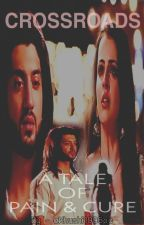 CROSSROADS - A TALE OF PAIN AND CURE (RIKARA FF) by khushi1995pc