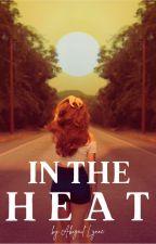 In The Heat by katnisslerman16