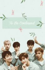 To Be Continued by Mrs_escuella17