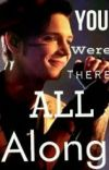 You Were There All Along *Book 3 to Second Chances* cover
