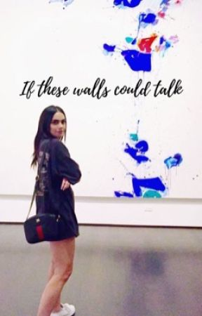 If These Walls Could Talk • Lauremi by lovatowriters
